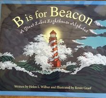 B is for Beacon, A Great Lakes Lighthouse Alphabet Werner Books